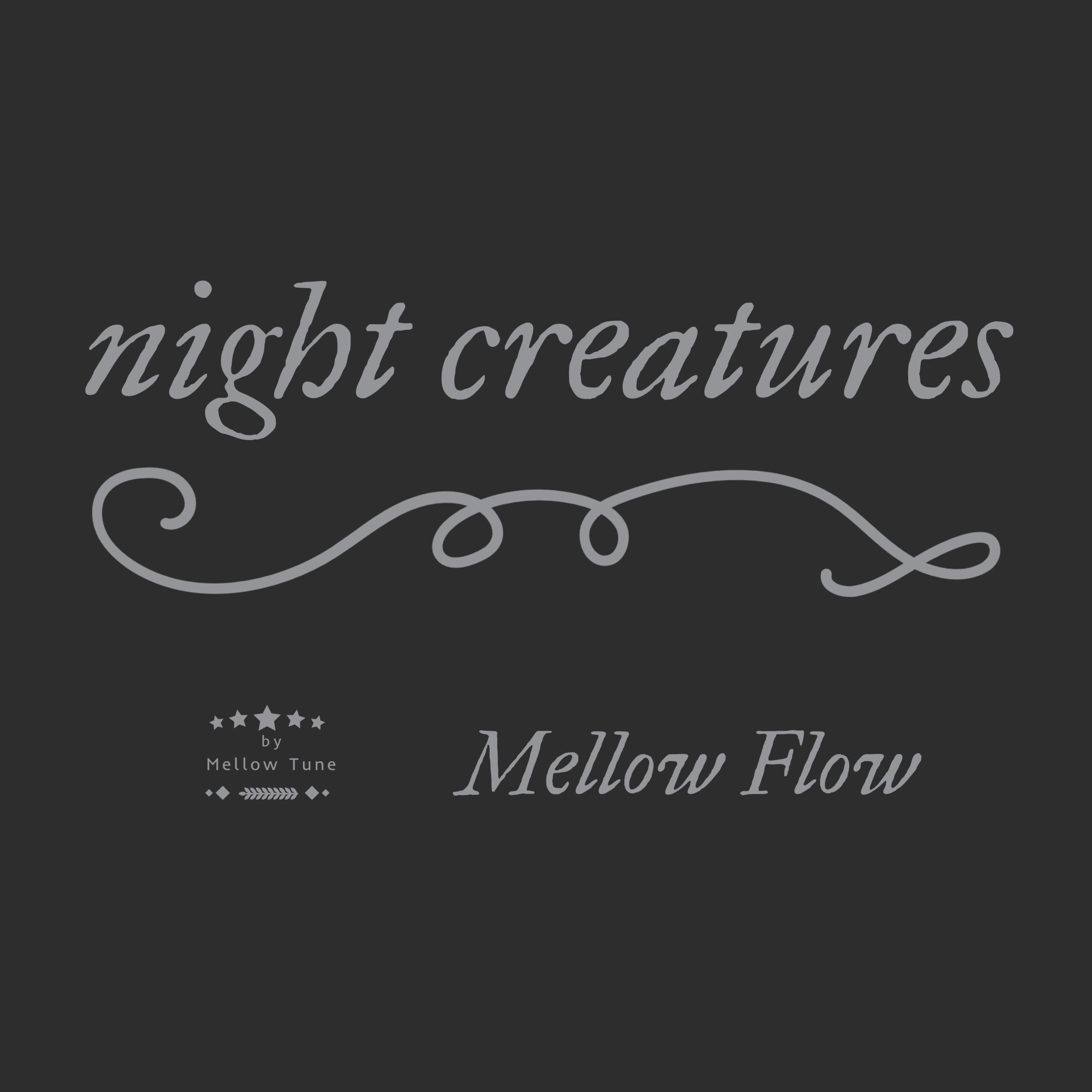 Mellow Flow - Night Creatures ジャケット